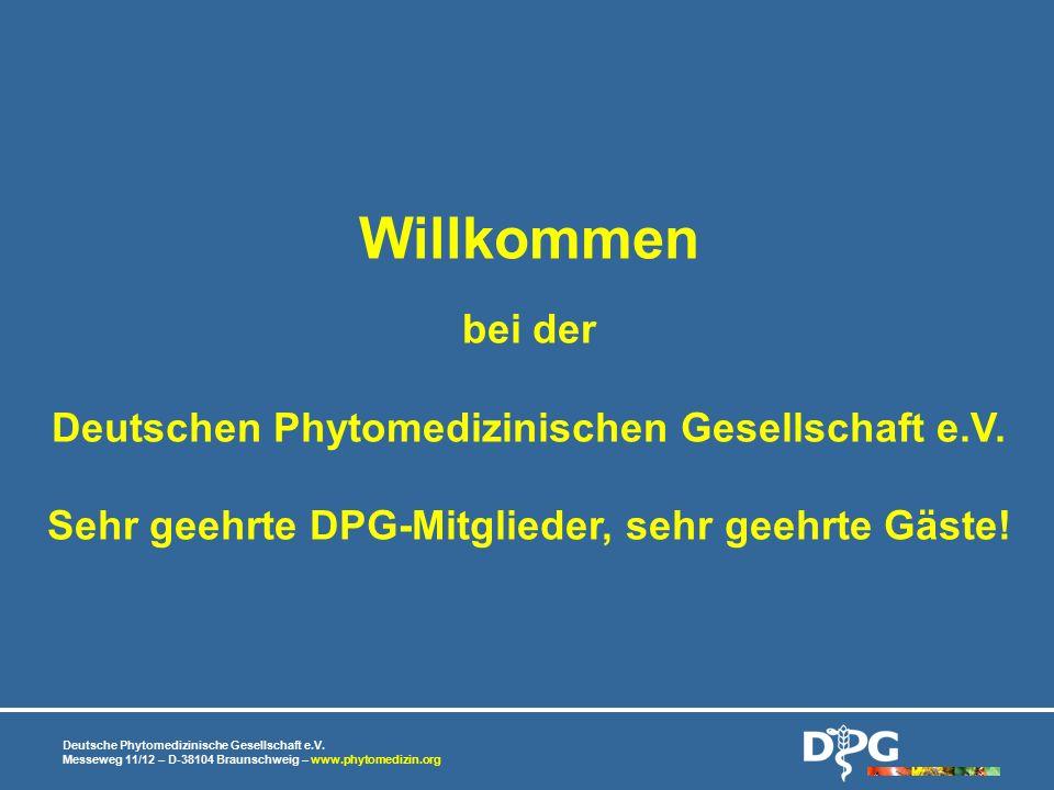 Deutsche Phytomedizinische Gesellschaft e.V. Messeweg 11/12 – D-38104 Braunschweig – www.phytomedizin.org Willkommen bei der Deutschen Phytomedizinisc