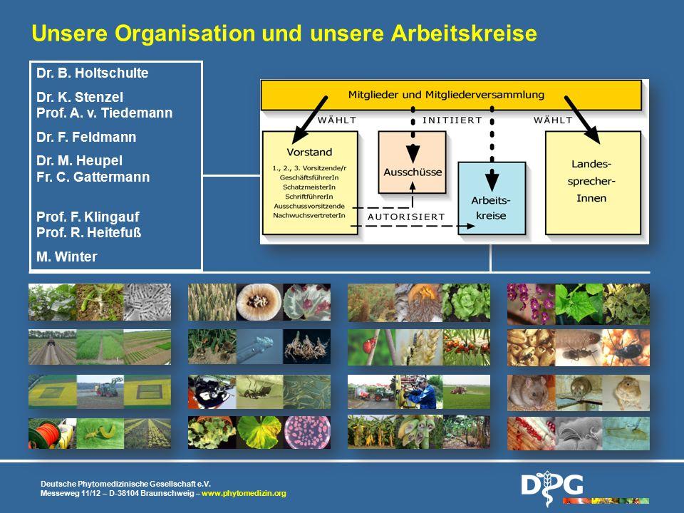 Unsere Organisation und unsere Arbeitskreise Deutsche Phytomedizinische Gesellschaft e.V. Messeweg 11/12 – D-38104 Braunschweig – www.phytomedizin.org