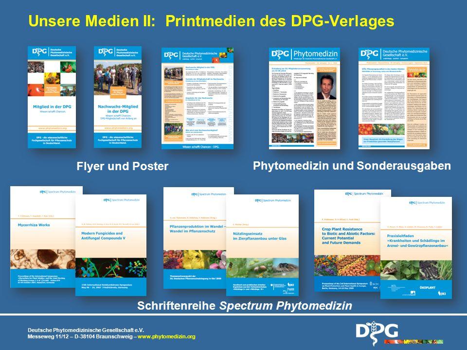 Deutsche Phytomedizinische Gesellschaft e.V. Messeweg 11/12 – D-38104 Braunschweig – www.phytomedizin.org Unsere Medien II: Printmedien des DPG-Verlag