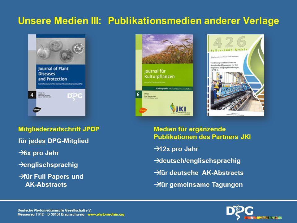 Deutsche Phytomedizinische Gesellschaft e.V. Messeweg 11/12 – D-38104 Braunschweig – www.phytomedizin.org Unsere Medien III: Publikationsmedien andere