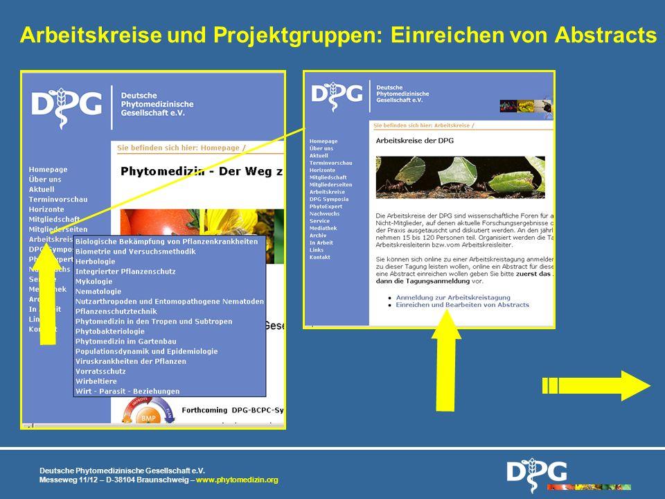 Deutsche Phytomedizinische Gesellschaft e.V. Messeweg 11/12 – D-38104 Braunschweig – www.phytomedizin.org Arbeitskreise und Projektgruppen: Einreichen