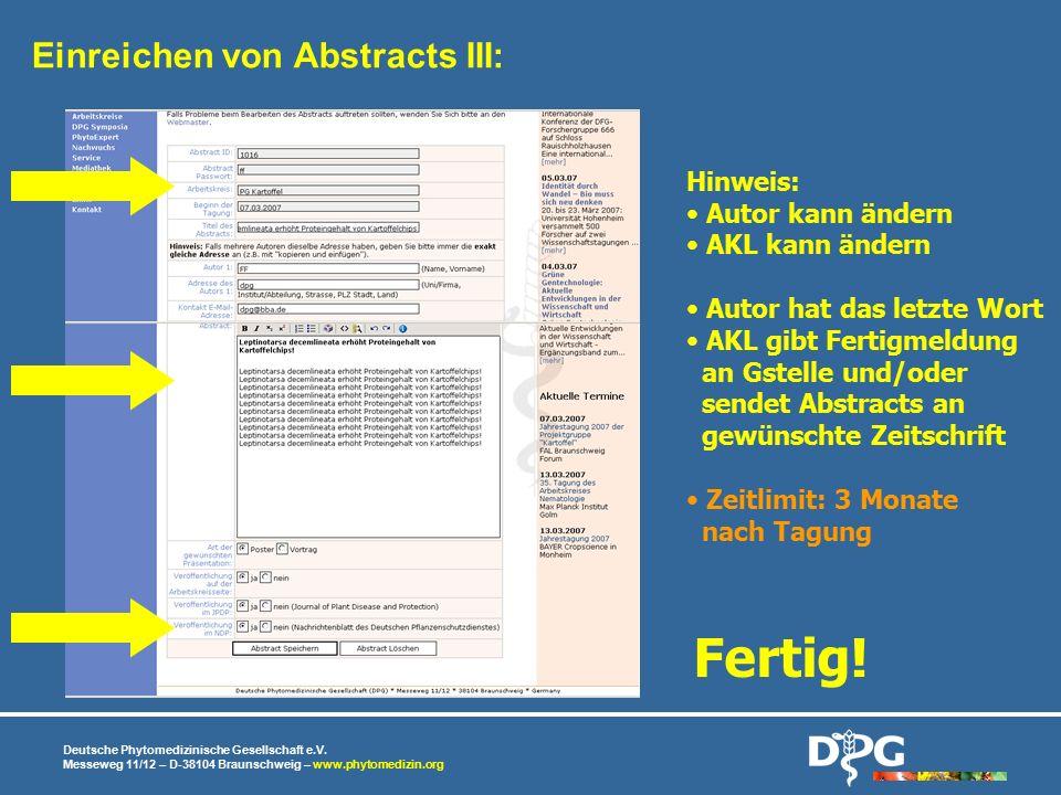 Deutsche Phytomedizinische Gesellschaft e.V. Messeweg 11/12 – D-38104 Braunschweig – www.phytomedizin.org Fertig! Hinweis: Autor kann ändern AKL kann