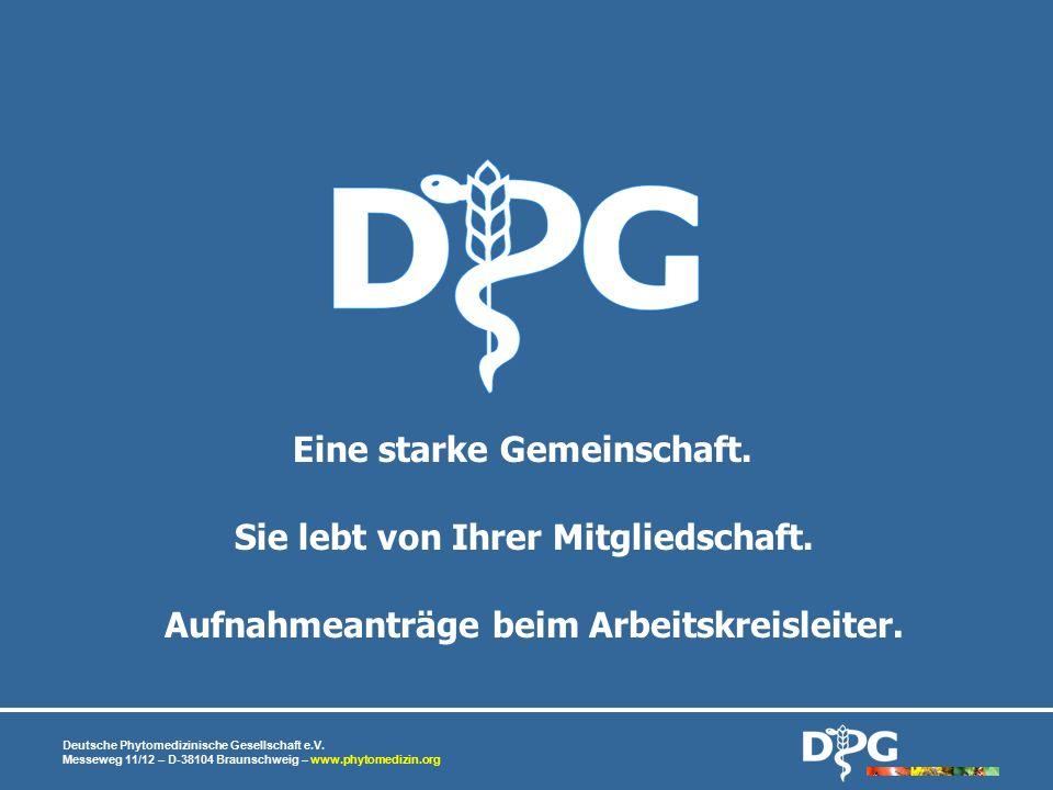 Deutsche Phytomedizinische Gesellschaft e.V. Messeweg 11/12 – D-38104 Braunschweig – www.phytomedizin.org Eine starke Gemeinschaft. Aufnahmeanträge be