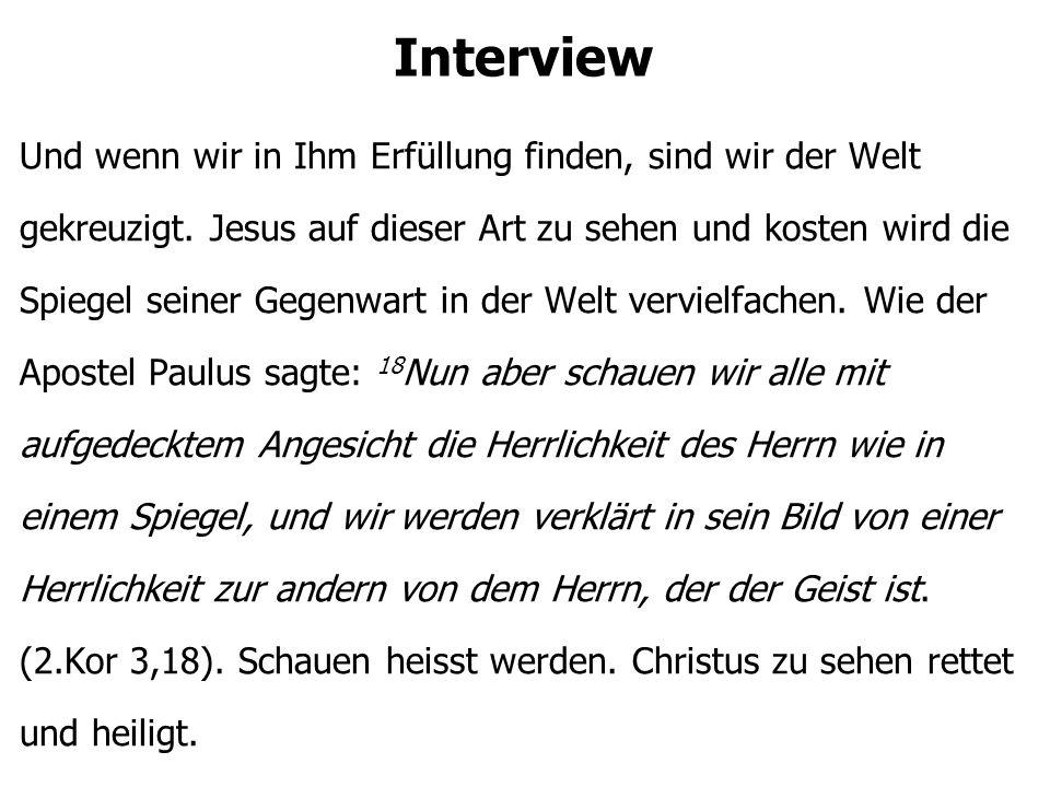 Interview Und wenn wir in Ihm Erfüllung finden, sind wir der Welt gekreuzigt.