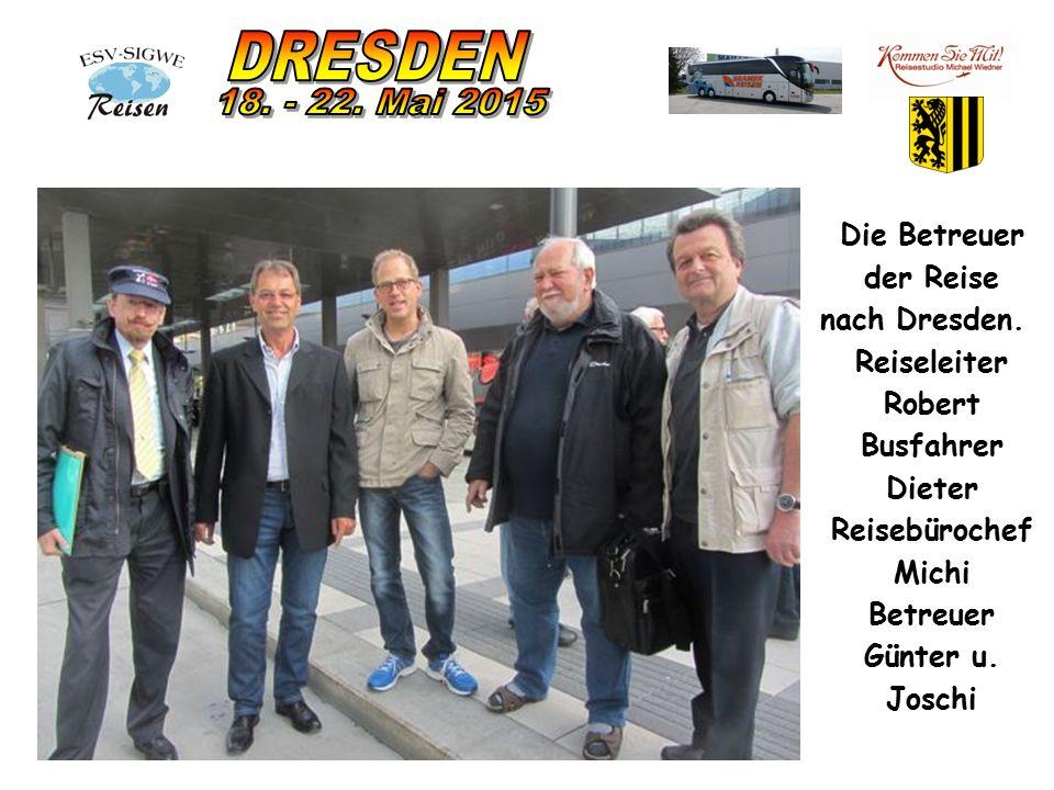 Die Betreuer der Reise nach Dresden.