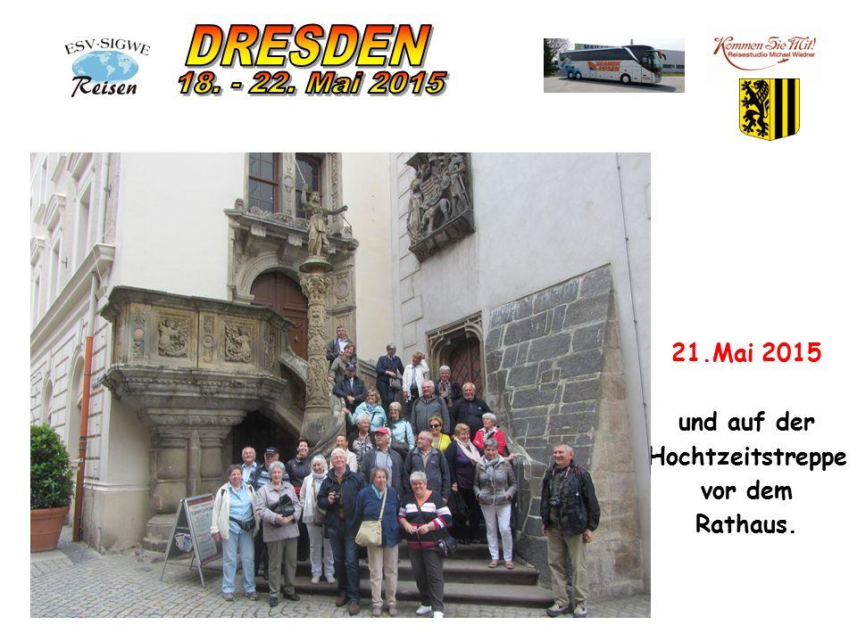 21.Mai 2015 und auf der Hochtzeitstreppe vor dem Rathaus.