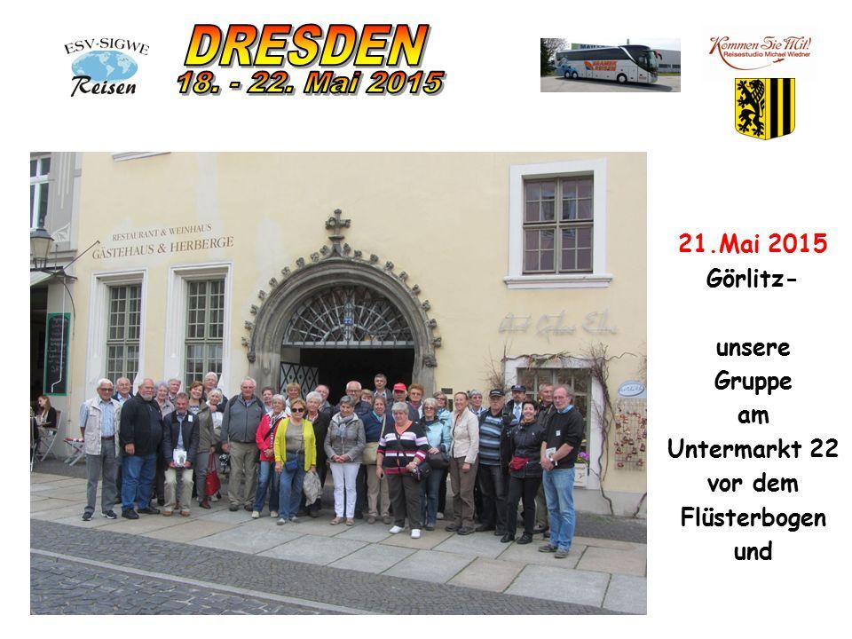 21.Mai 2015 Görlitz- unsere Gruppe am Untermarkt 22 vor dem Flüsterbogen und