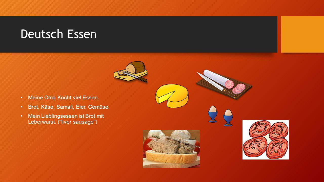 Deutsch Essen Meine Oma Kocht viel Essen. Brot, Käse, Samali, Eier, Gemüse.