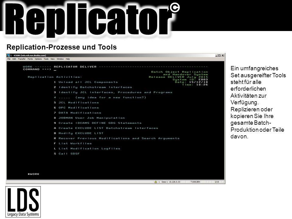 Replication-Prozesse und Tools Ein umfangreiches Set ausgereifter Tools steht für alle erforderlichen Aktivitäten zur Verfügung. Replizieren oder kopi