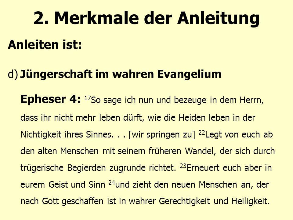 Anleiten ist: d)Jüngerschaft im wahren Evangelium 2.