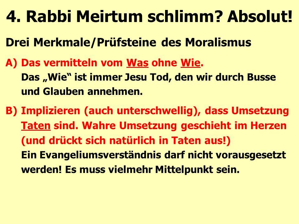 """Drei Merkmale/Prüfsteine des Moralismus A)Das vermitteln vom Was ohne Wie. Das """"Wie"""" ist immer Jesu Tod, den wir durch Busse und Glauben annehmen. B)I"""