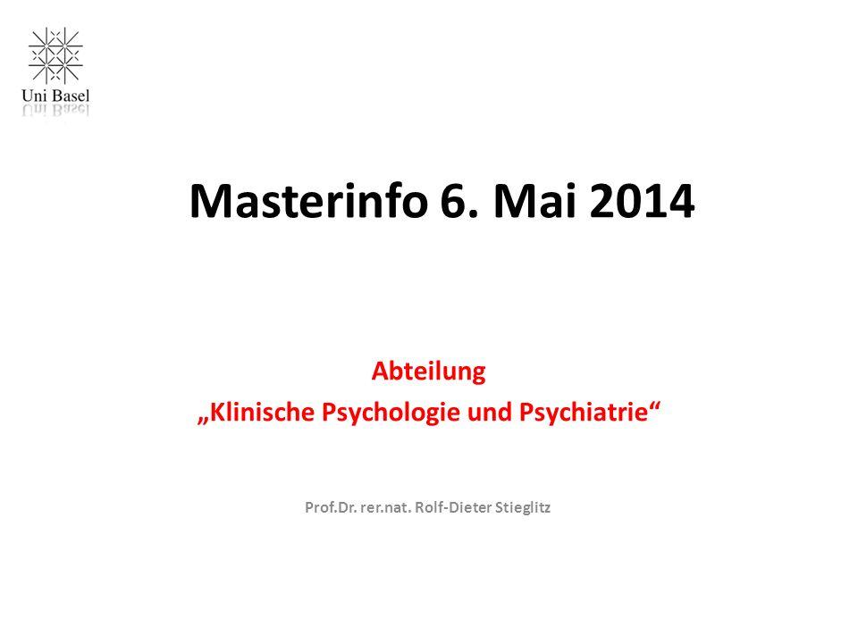 """Masterinfo 6. Mai 2014 Abteilung """"Klinische Psychologie und Psychiatrie Prof.Dr."""