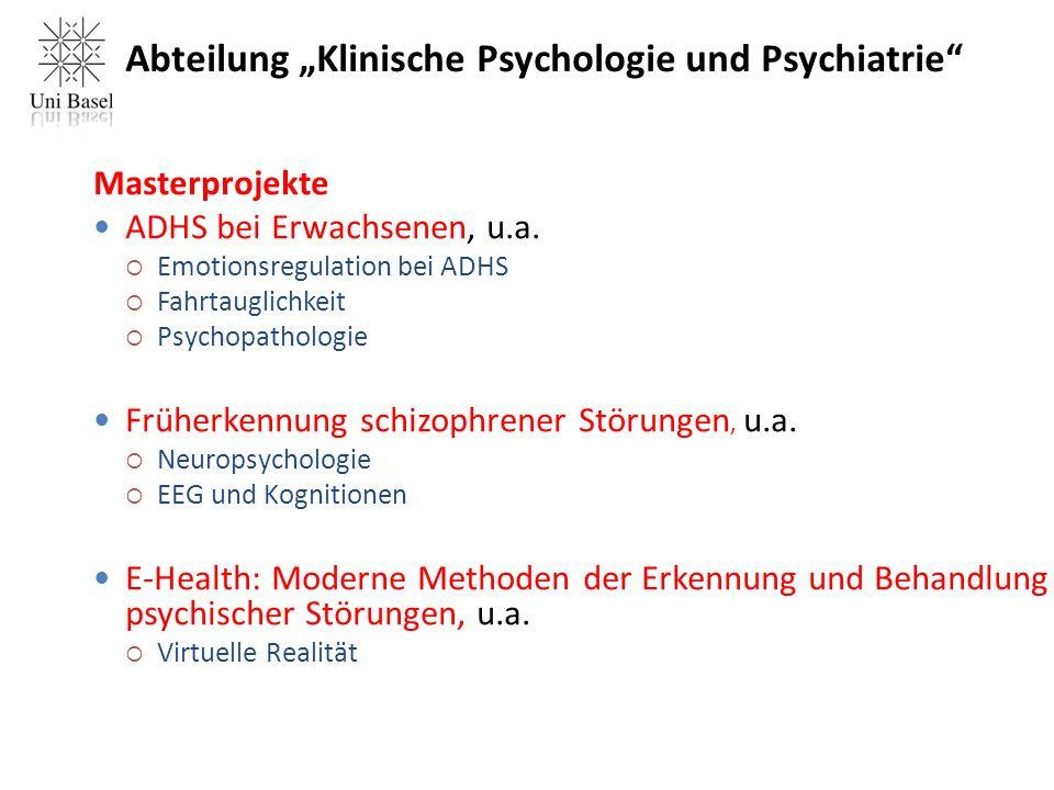 """Abteilung """"Klinische Psychologie und Psychiatrie Masterprojekte ADHS bei Erwachsenen, u.a."""