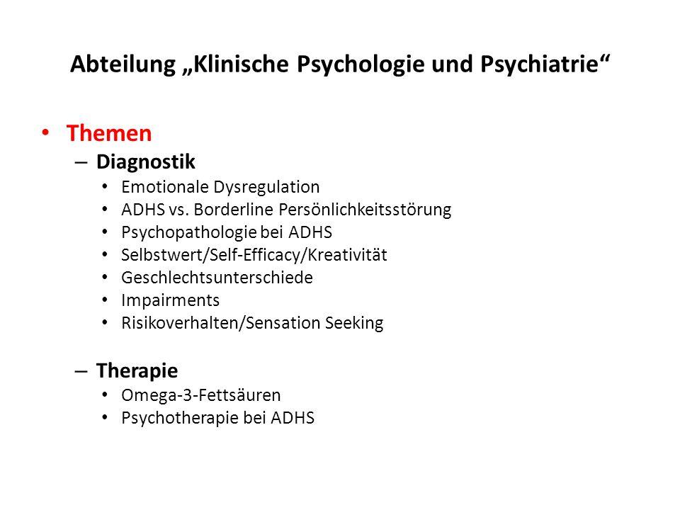 """Abteilung """"Klinische Psychologie und Psychiatrie Themen – Diagnostik Emotionale Dysregulation ADHS vs."""