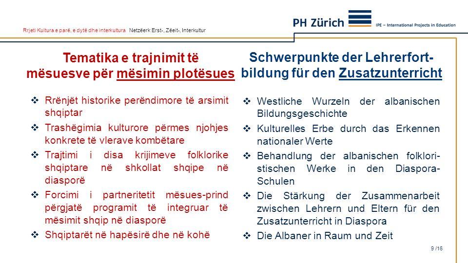 Rrjeti Kultura e parë, e dytë dhe interkultura Netzëerk Erst-, Zëeit-, Interkultur Tematika e trajnimit të mësuesve për mësimin plotësues  Rrënjët hi