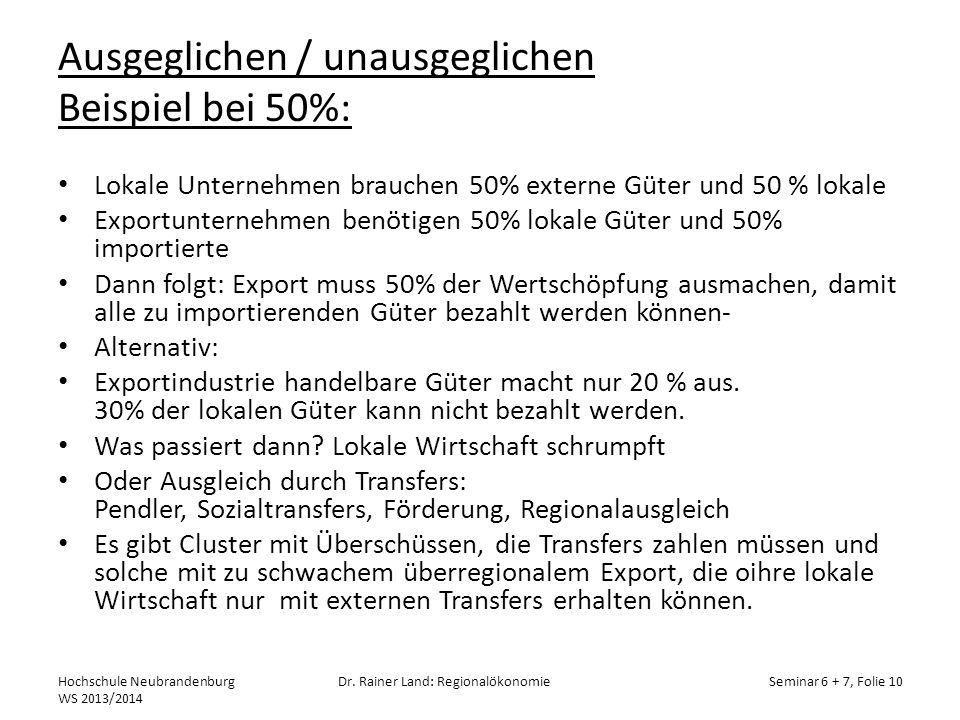 Ausgeglichen / unausgeglichen Beispiel bei 50%: Lokale Unternehmen brauchen 50% externe Güter und 50 % lokale Exportunternehmen benötigen 50% lokale G