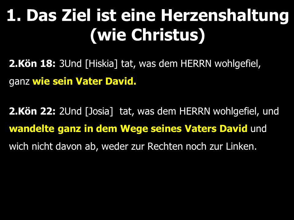 2.Kön 18: 3Und [Hiskia] tat, was dem HERRN wohlgefiel, ganz wie sein Vater David.