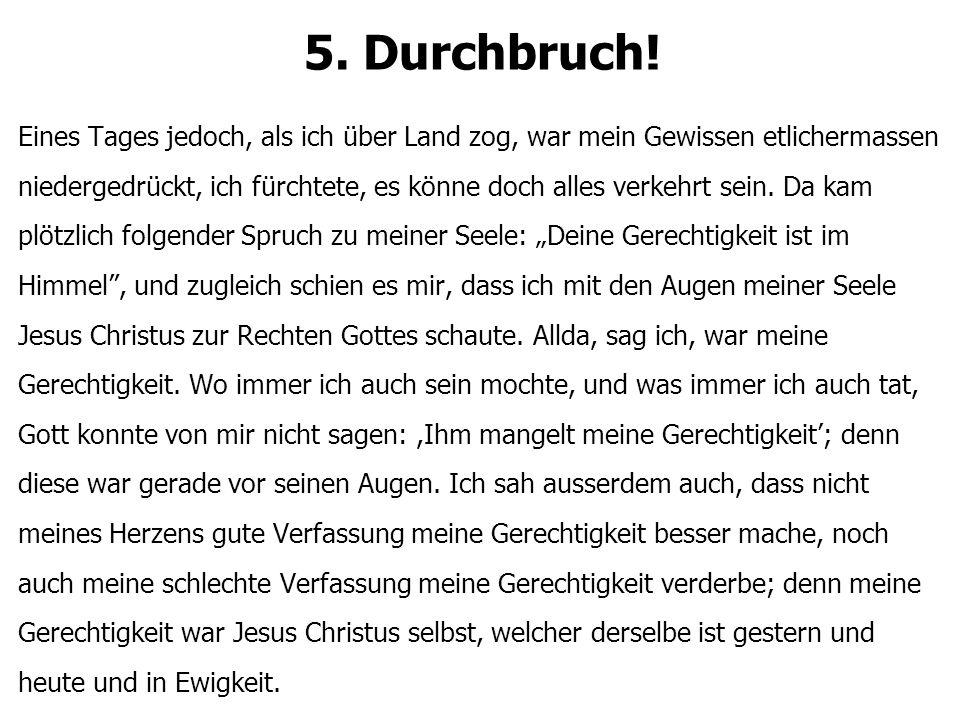 5. Durchbruch.