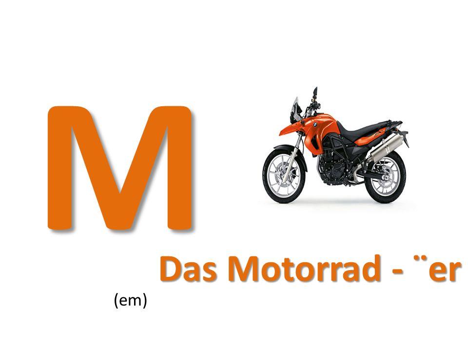 M (em) Das Motorrad - ¨er