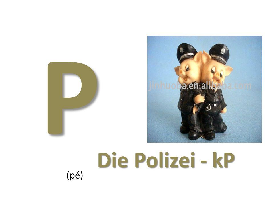 P (pé) Die Polizei - kP