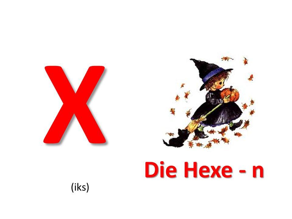 X (iks) Die Hexe - n