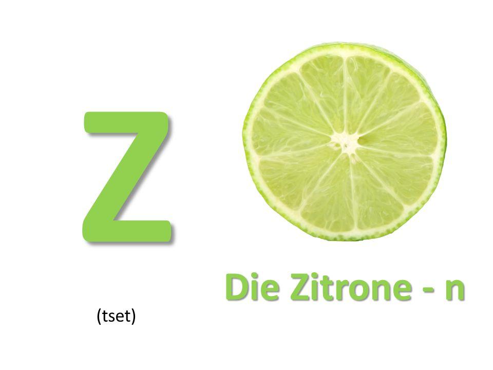 Z (tset) Die Zitrone - n