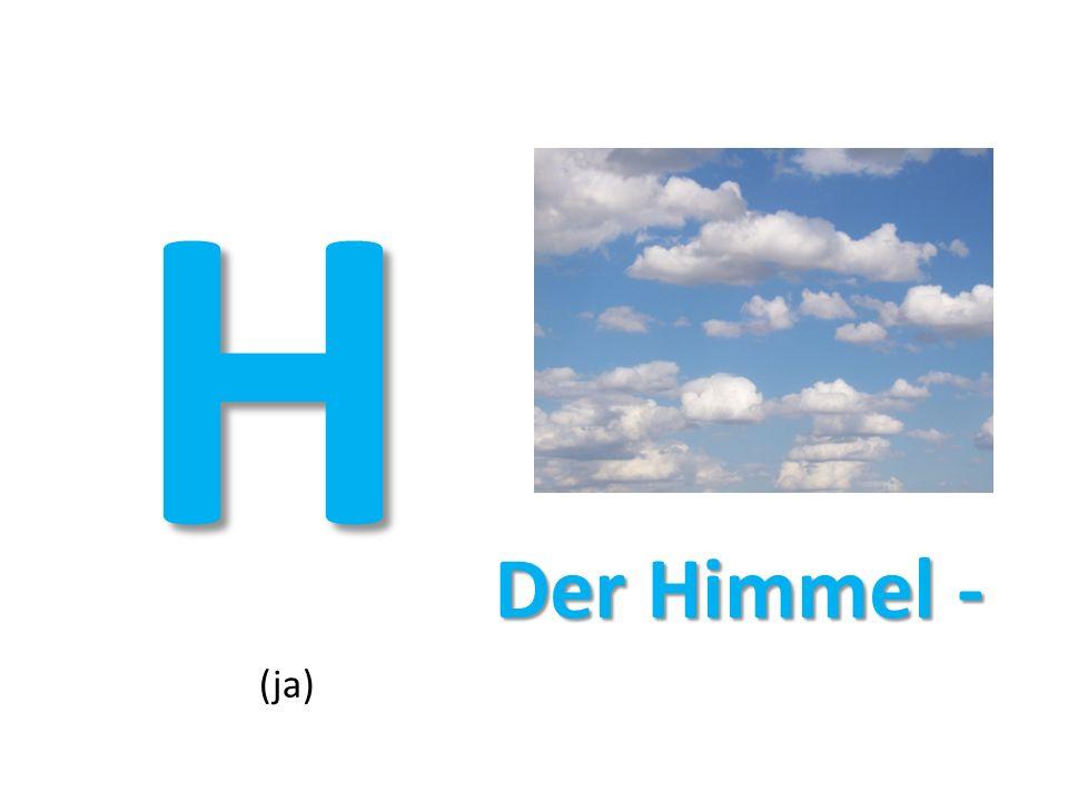 H Der Himmel - (ja)