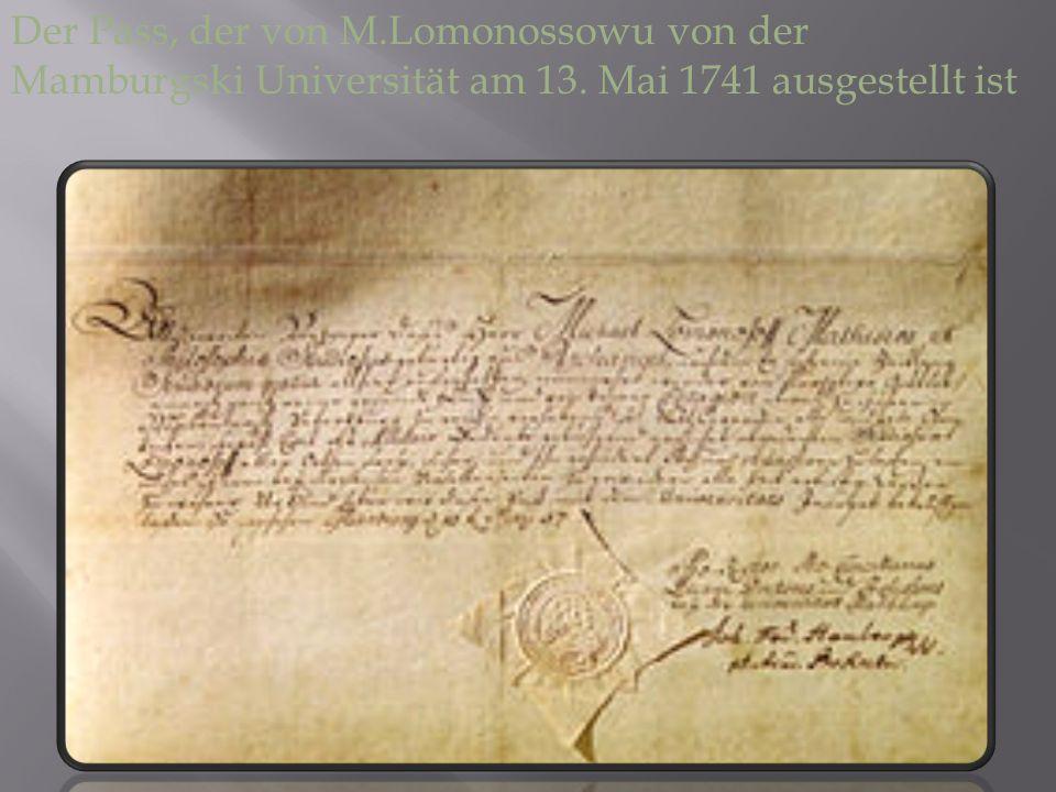 Der Pass, der von M.Lomonossowu von der Mamburgski Universität am 13. Mai 1741 ausgestellt ist
