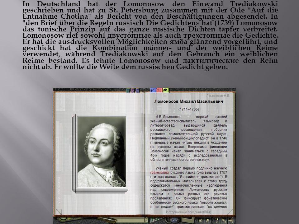 In Deutschland hat der Lomonosow den Einwand Trediakowski geschrieben und hat zu St.