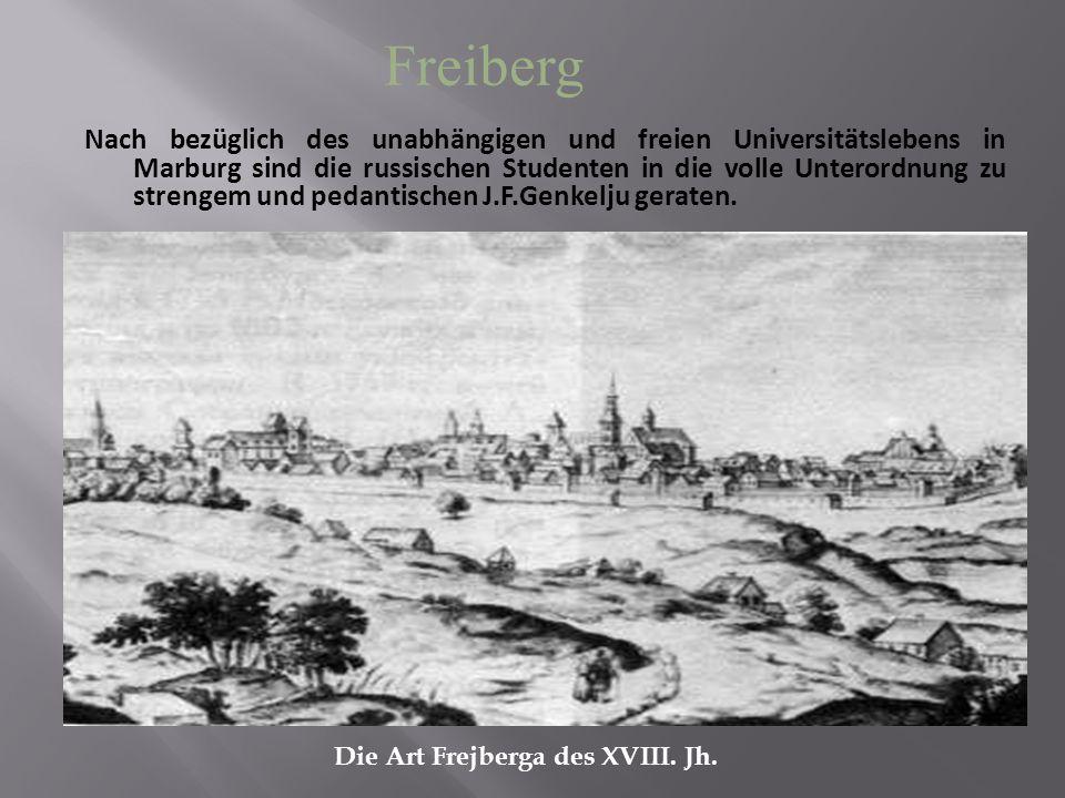 Nach bezüglich des unabhängigen und freien Universitätslebens in Marburg sind die russischen Studenten in die volle Unterordnung zu strengem und pedantischen J.F.Genkelju geraten.