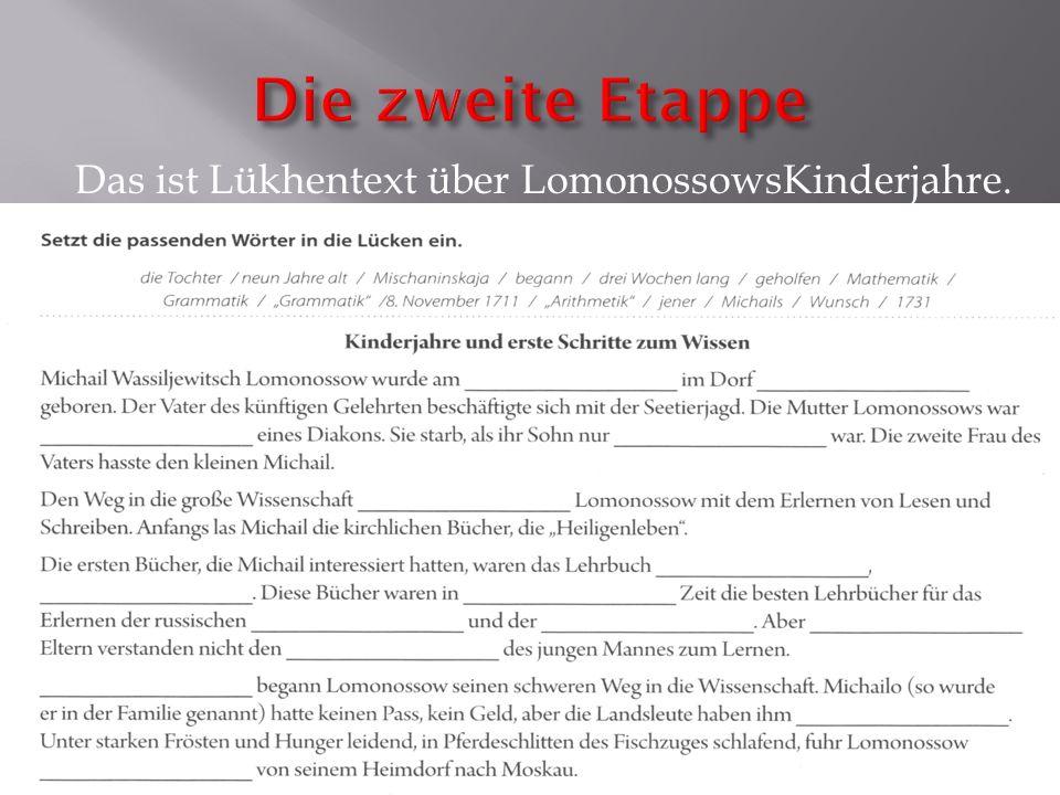 Das ist Lükhentext über LomonossowsKinderjahre.