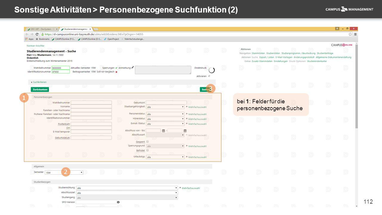 112 Sonstige Aktivitäten > Personenbezogene Suchfunktion (2) 1 2 3 bei 1: Felder für die personenbezogene Suche