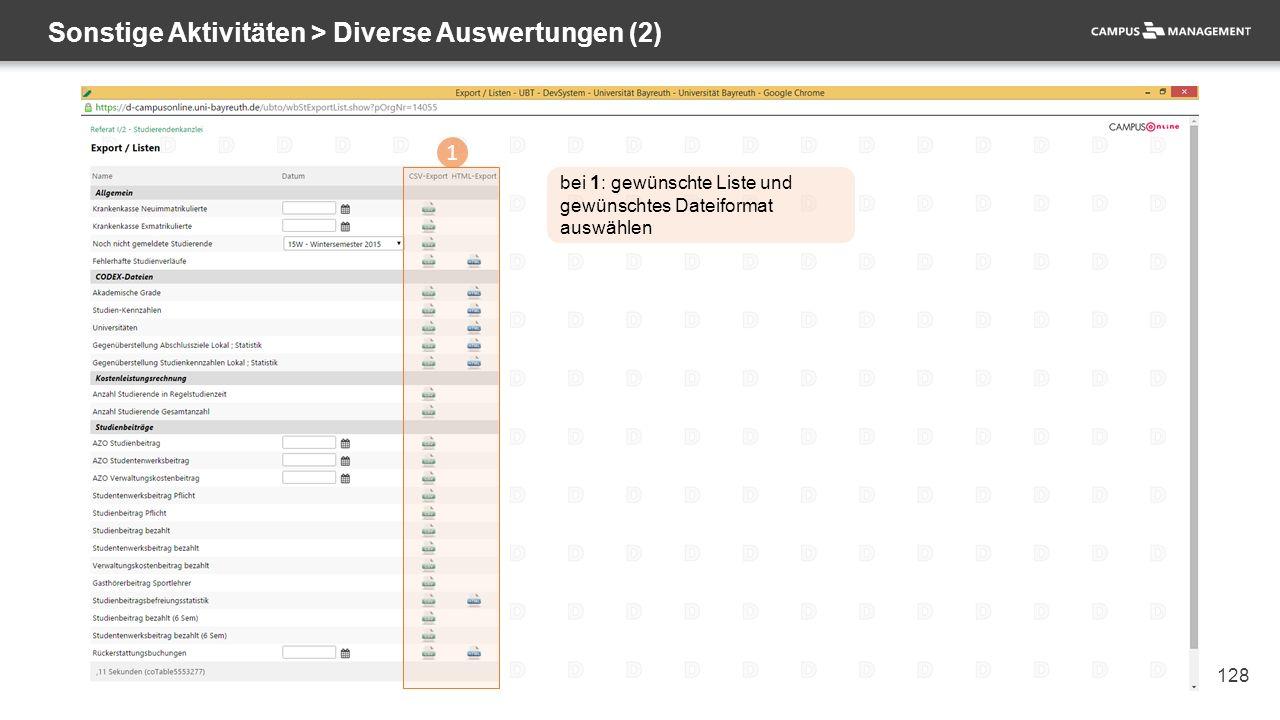 128 Sonstige Aktivitäten > Diverse Auswertungen (2) 1 bei 1: gewünschte Liste und gewünschtes Dateiformat auswählen
