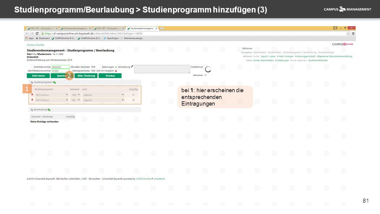 81 Studienprogramm/Beurlaubung > Studienprogramm hinzufügen (3) 2 1 bei 1: hier erscheinen die entsprechenden Eintragungen