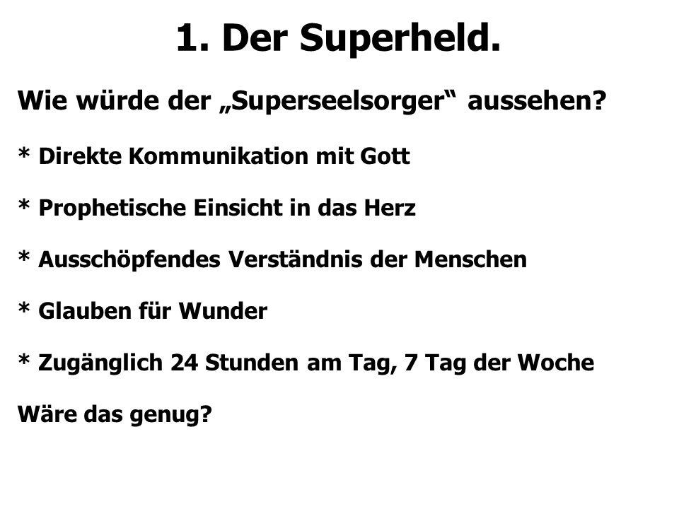 """1.Der Superheld. Wie würde der """"Superseelsorger aussehen."""
