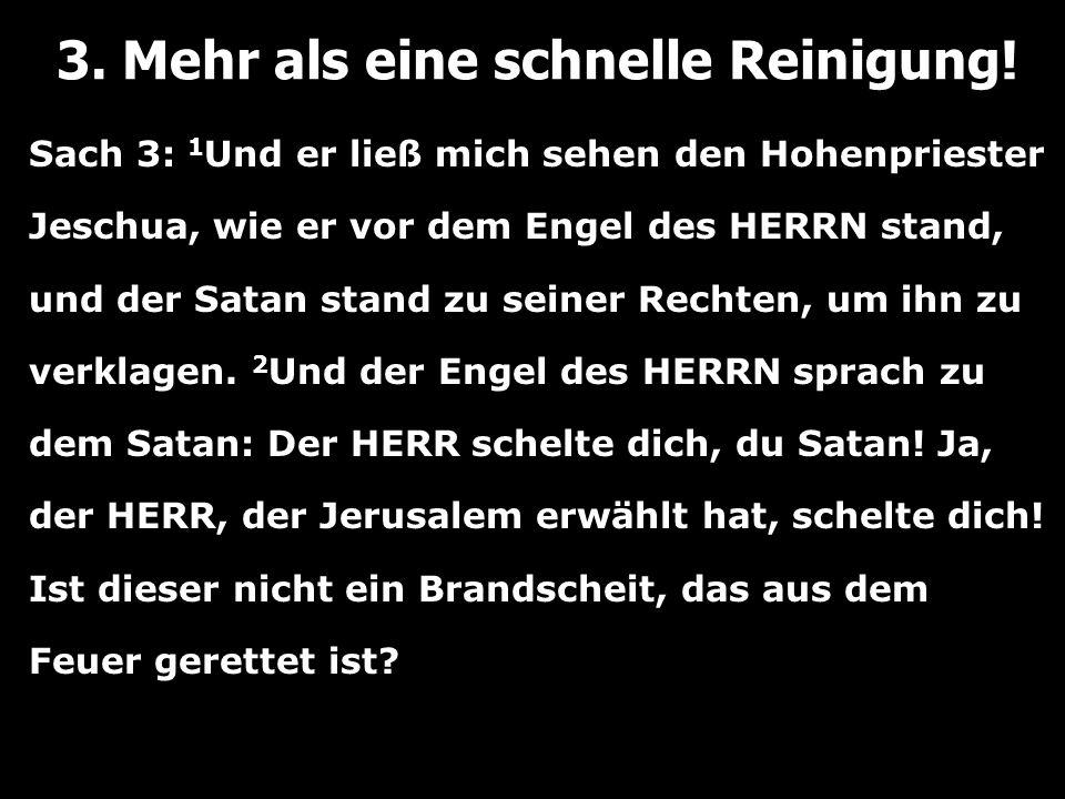Sach 3: 1 Und er ließ mich sehen den Hohenpriester Jeschua, wie er vor dem Engel des HERRN stand, und der Satan stand zu seiner Rechten, um ihn zu verklagen.