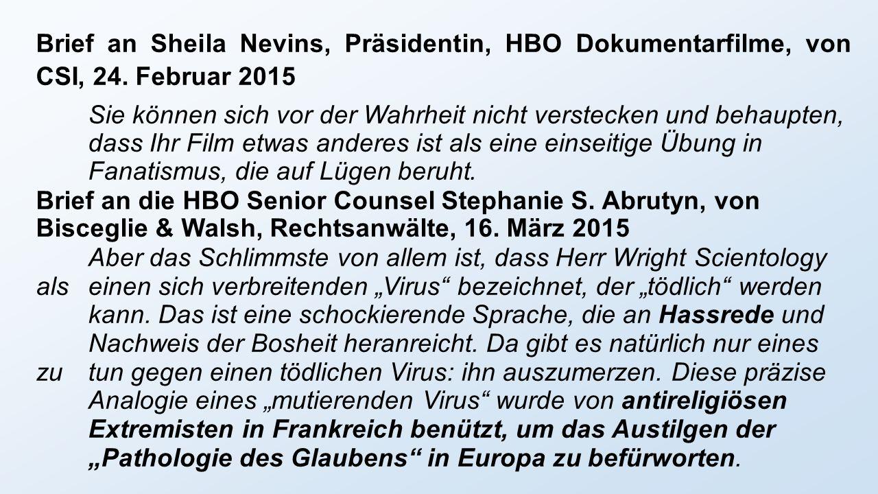 Brief an Sheila Nevins, Präsidentin, HBO Dokumentarfilme, von CSI, 24. Februar 2015 Sie können sich vor der Wahrheit nicht verstecken und behaupten, d