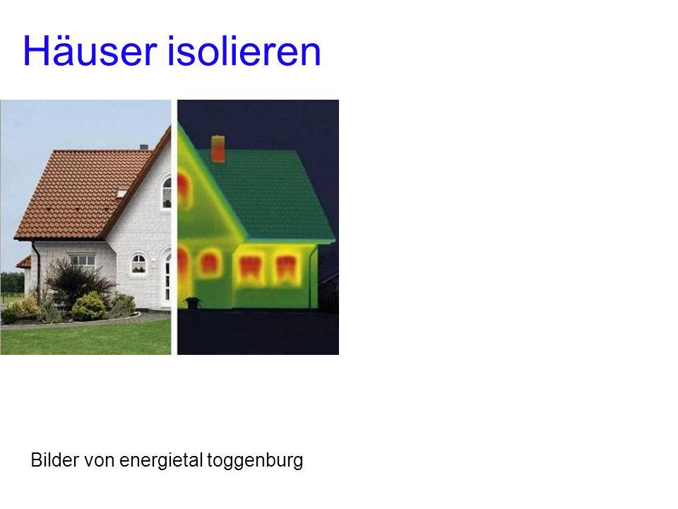 Häuser isolieren Erneuerbare Energie gewinnen Bilder von energietal toggenburg
