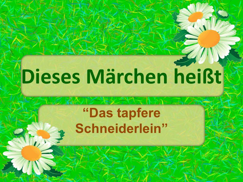 """FedotoVA Dieses Märchen heißt """"Das tapfere Schneiderlein"""""""