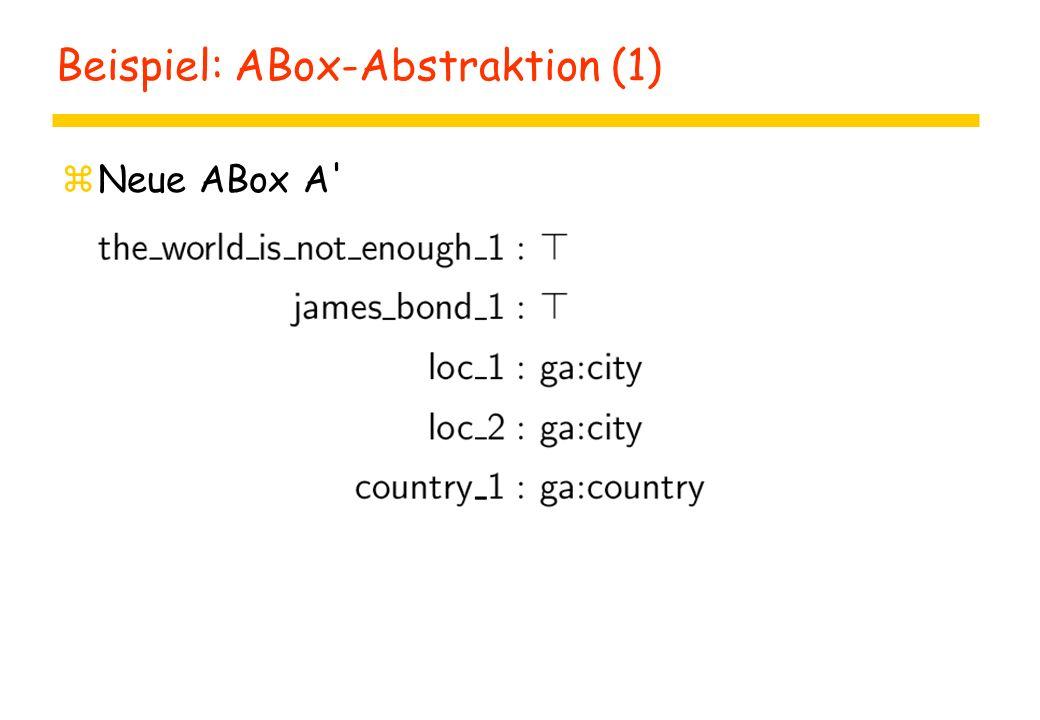 Beispiel: ABox-Abstraktion (1) zNeue ABox A