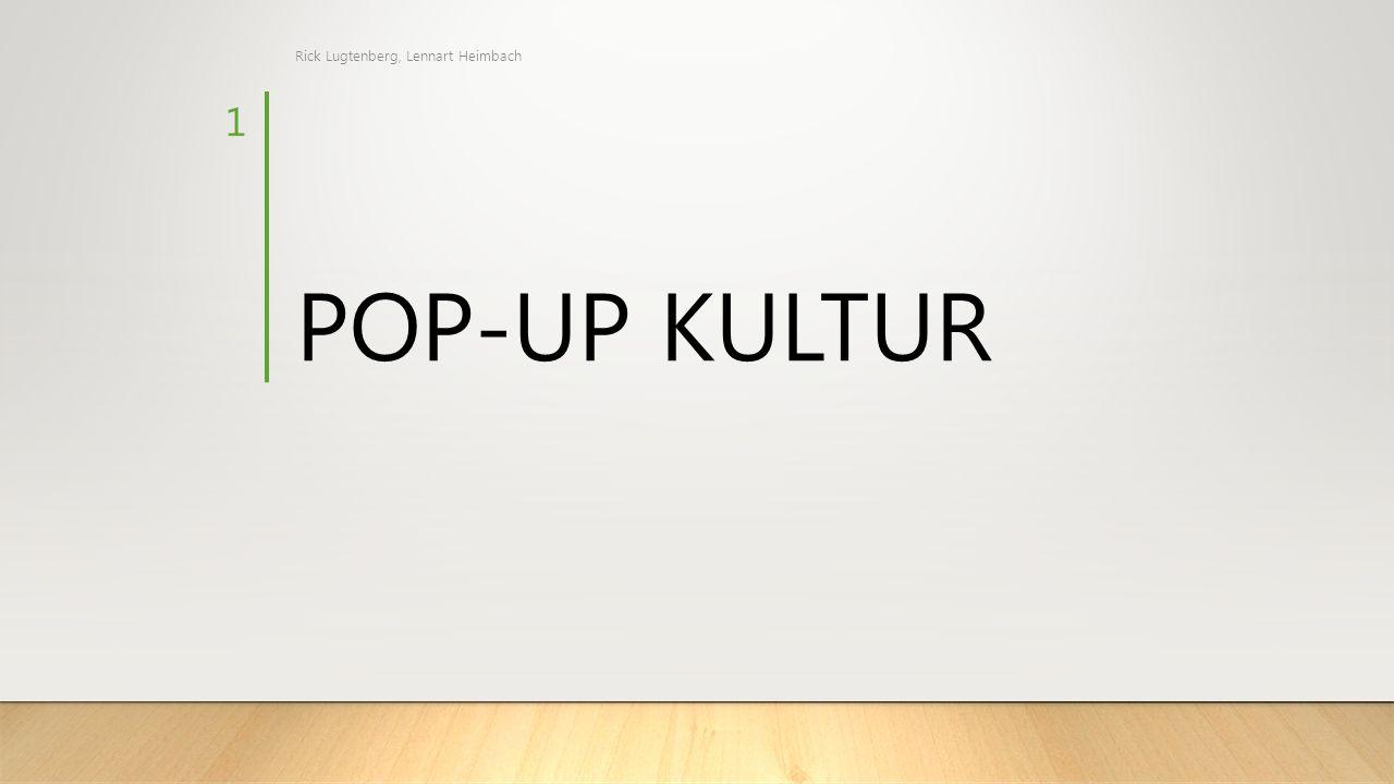 POP-UP KULTUR Rick Lugtenberg, Lennart Heimbach 1