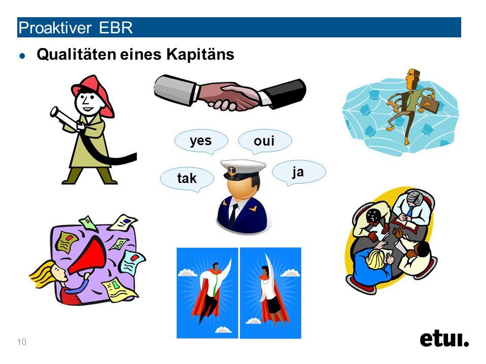 Proaktiver EBR ja tak oui yes 10 ● Qualitäten eines Kapitäns