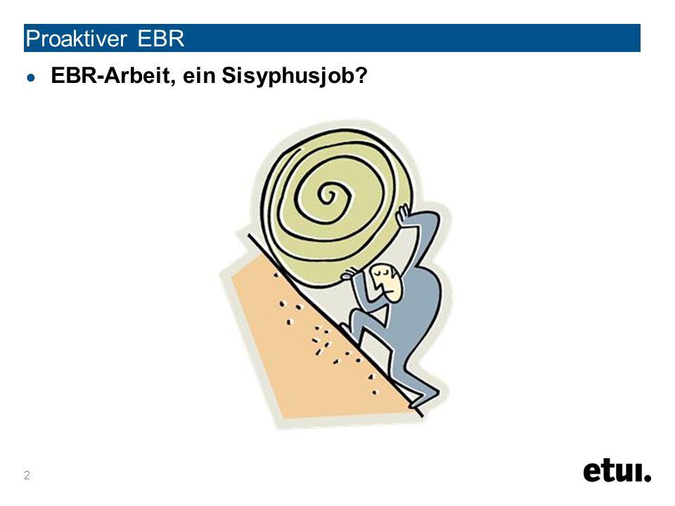 Proaktiver EBR ● Unüberwindliche Probleme.● Multiple Heterogenitäten oder in Vielfalt geeint.