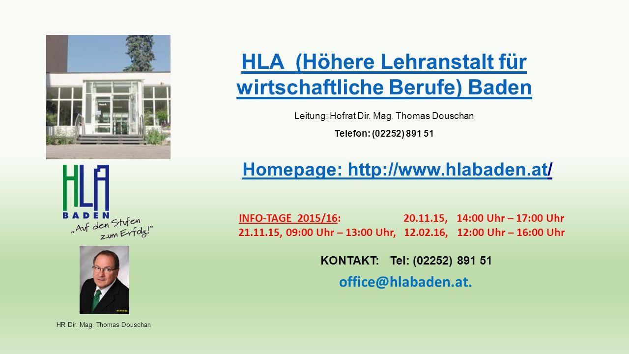 HLA (Höhere Lehranstalt für wirtschaftliche Berufe) Baden Leitung: Hofrat Dir.