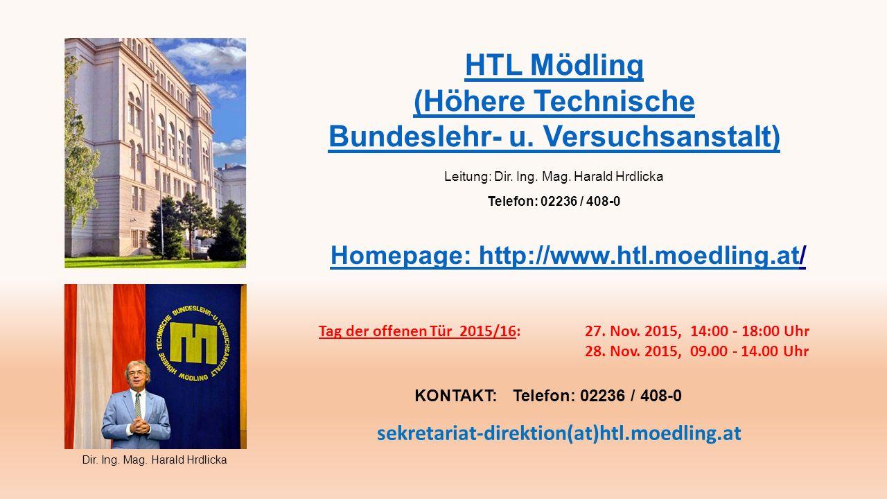 HTL Mödling (Höhere Technische Bundeslehr- u. Versuchsanstalt) Leitung: Dir.