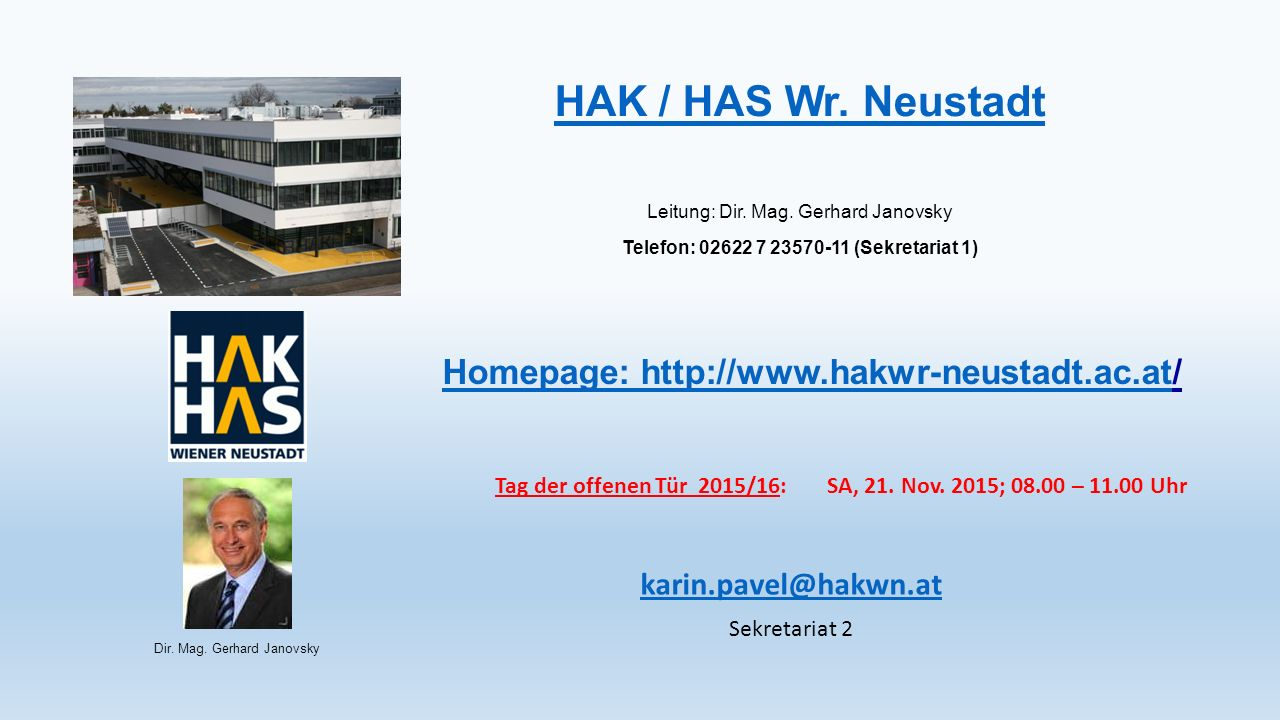 HAK / HAS Wr. Neustadt Leitung: Dir. Mag.