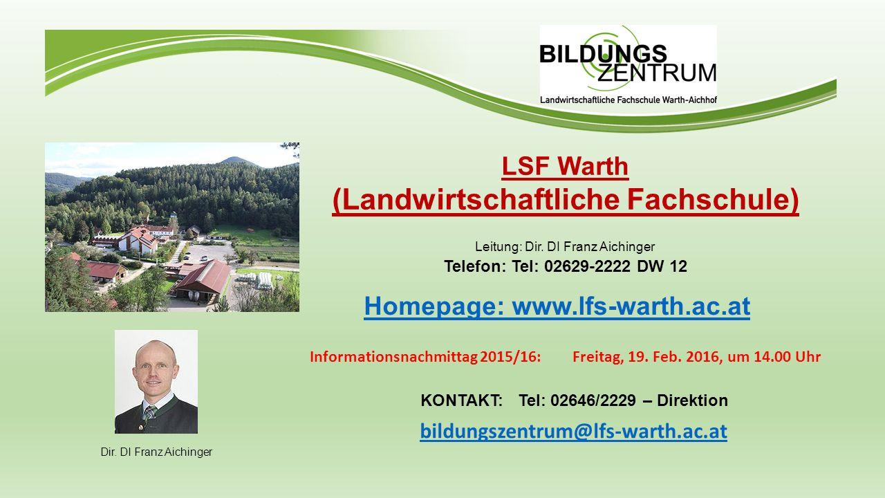 LSF Warth (Landwirtschaftliche Fachschule) Leitung: Dir.