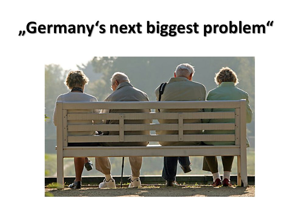 """Germany's next biggest problem"""