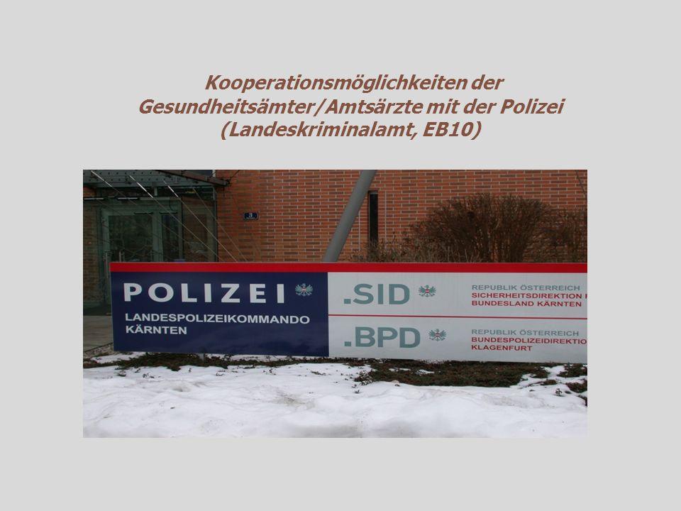Kooperationsmöglichkeiten der Gesundheitsämter/Amtsärzte mit der Polizei (Landeskriminalamt, EB10)