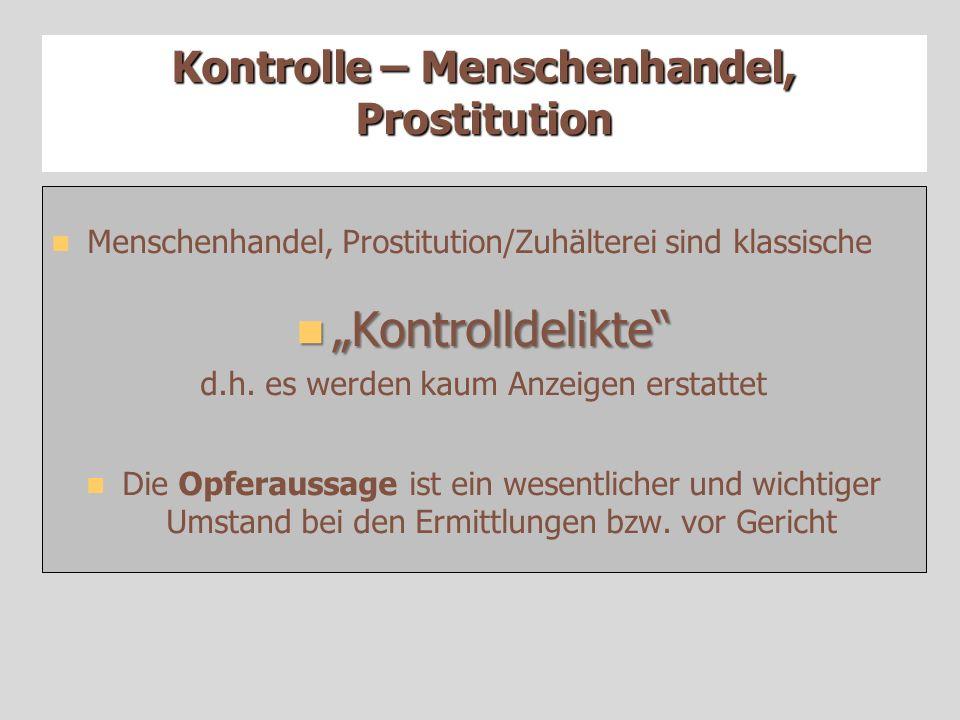 """Kontrolle – Menschenhandel, Prostitution Menschenhandel, Prostitution/Zuhälterei sind klassische """"Kontrolldelikte """"Kontrolldelikte d.h."""